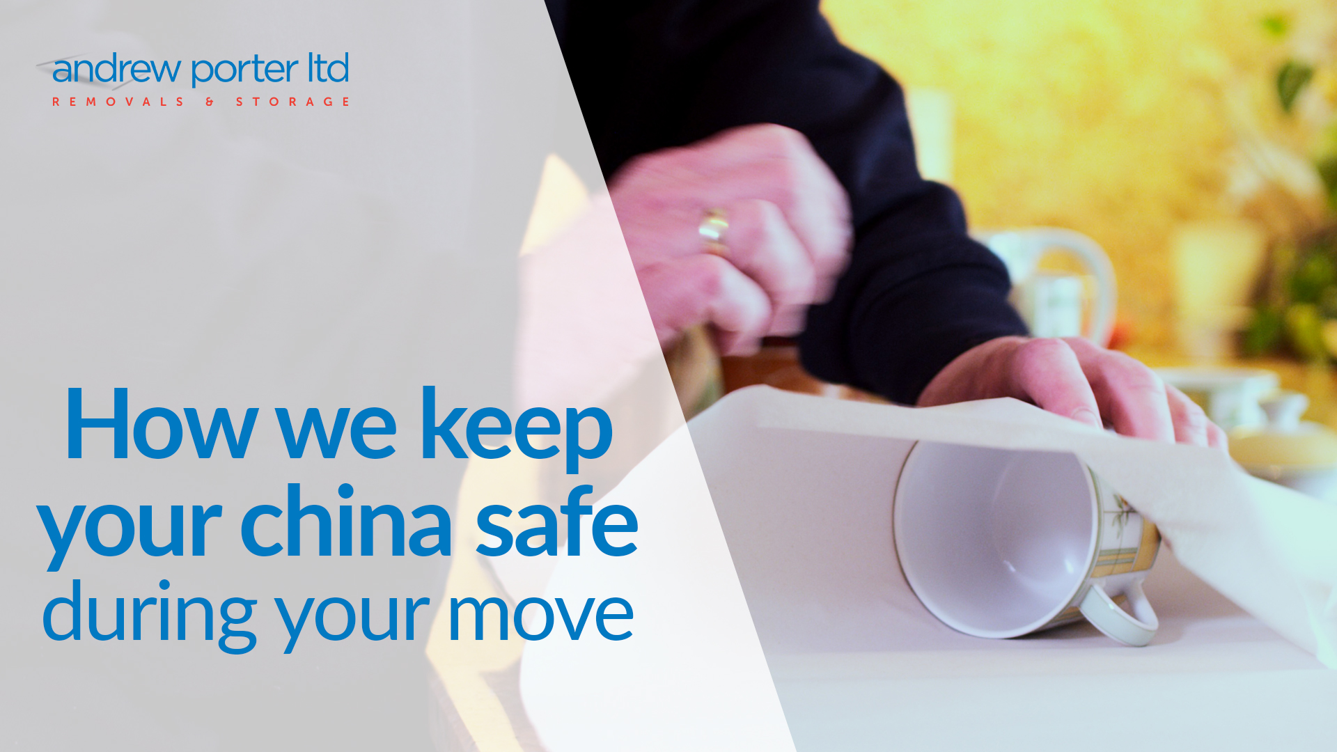 How we keep your china safe during your move